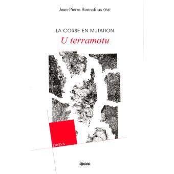 Lundi 25 avril Conférence de Jean-Pierre Bonnafoux autour de son ouvrage  « La Corse en mutation, U terramotu» :