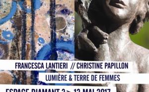 Exposition : Lumière et terre de Femme - Francesca Lantieri & Christine Papillon