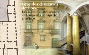 Conférence / Présentation du catalogue « Grandes demeures de Corse, les demeures patriciennes au temps des Bonaparte. »