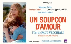 Cinéma / Un soupçon d'amour, de Paul Vecchiali