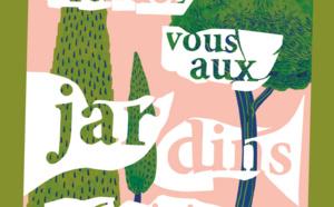 Rendez-vous aux Jardins: les 5, 6 & 7 juin: Promenades, ateliers, spectacles, conférences...